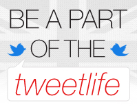 Be a Part of The Tweetlife - Follow us on Twitter