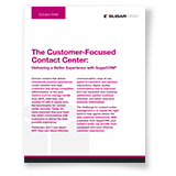 The Customer-Focused Contact Center Solution Brief
